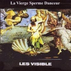 Visible and The Critical List - La Vierge Sperme Danceur