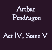 Soliloquy - Arthur Pendragon Act IV, Scene V - The Lost Plays of Shakespeare