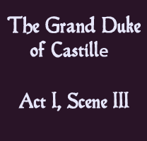 Soliloquy - The Grand Duke of Castille Act I, Scene III - The Lost Plays of Shakespeare