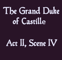 Soliloquy - The Grand Duke of Castille Act II, Scene IV - The Lost Plays of Shakespeare