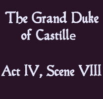Soliloquy - The Grand Duke of Castille Act IV, Scene VIII - The Lost Plays of Shakespeare