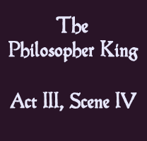Soliloquy - The Philosopher King Act III, Scene IV - The Lost Plays of Shakespeare