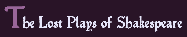 The Lost Plays of Shakespeare